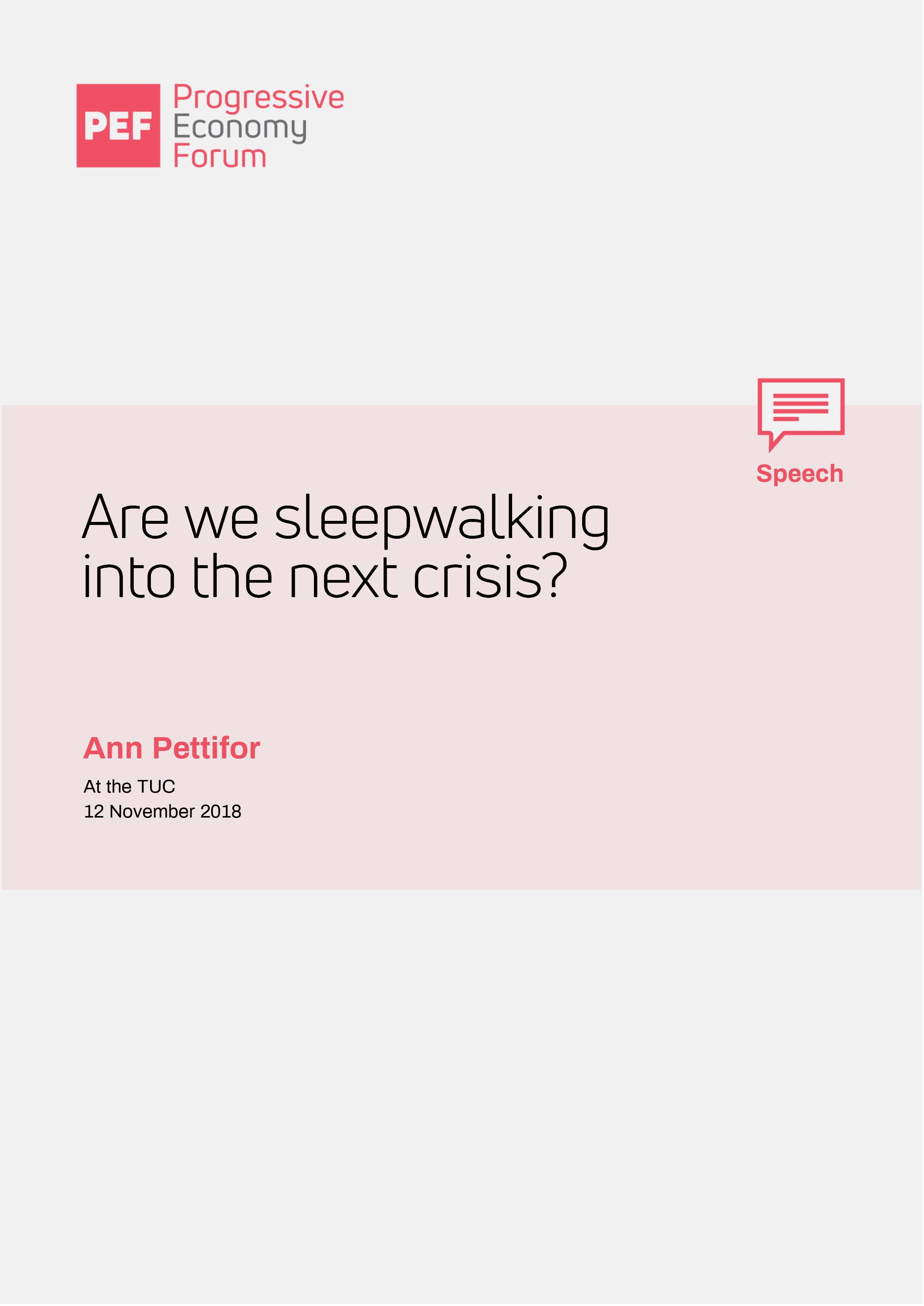 Are We In Danger Of Sleepwalking Into >> Are We Sleepwalking Into The Next Crisis The Progressive Economy